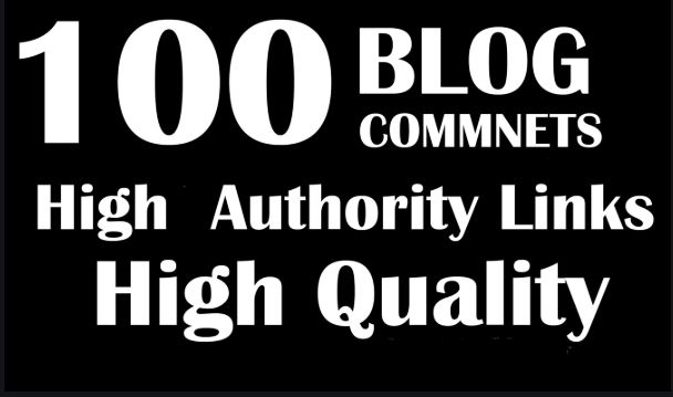 Provide 100 blog comments high authority backlinks