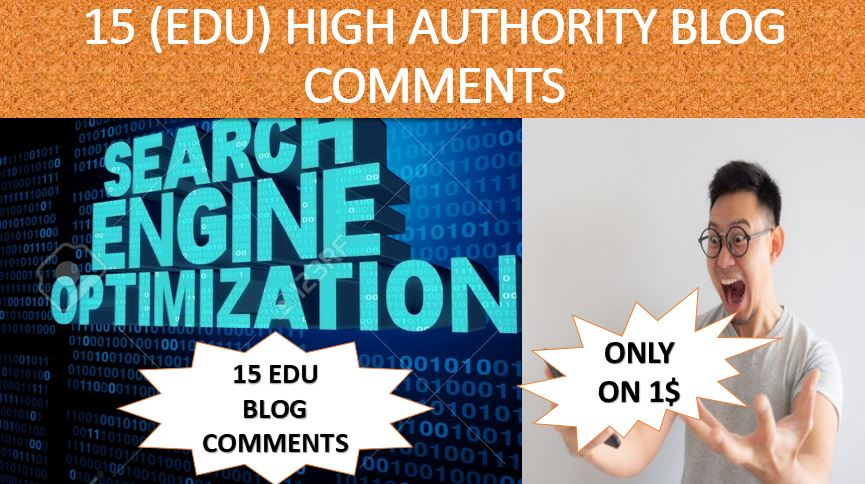 Provide EDU Do FOLLOW 15 BLOG COMMENTS high authority backlinks