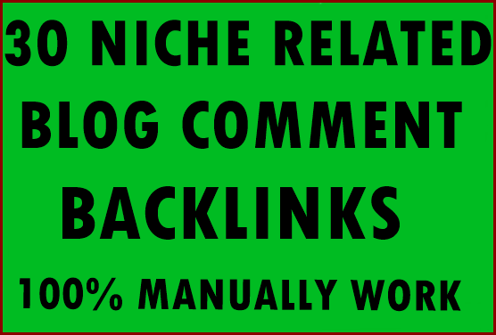 30+ Niche Related Blog comment backlinks- Top service in seoclerk