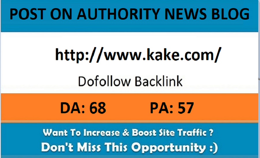 Add A Guest Post On Kake.com– DA 68 News Blog