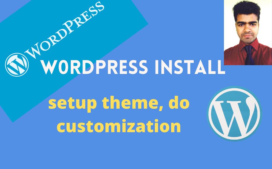 I will install wordpress,  setup Divi themes theme,  do customization