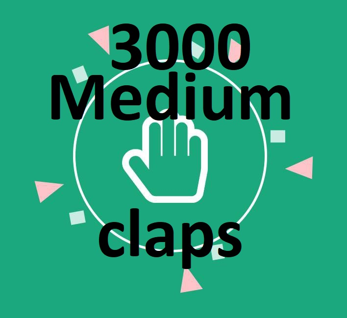 Must 3000 Medium Claps on your Medium Article