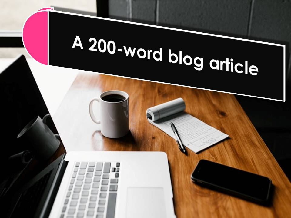 A short, 200-word blog article on any topic