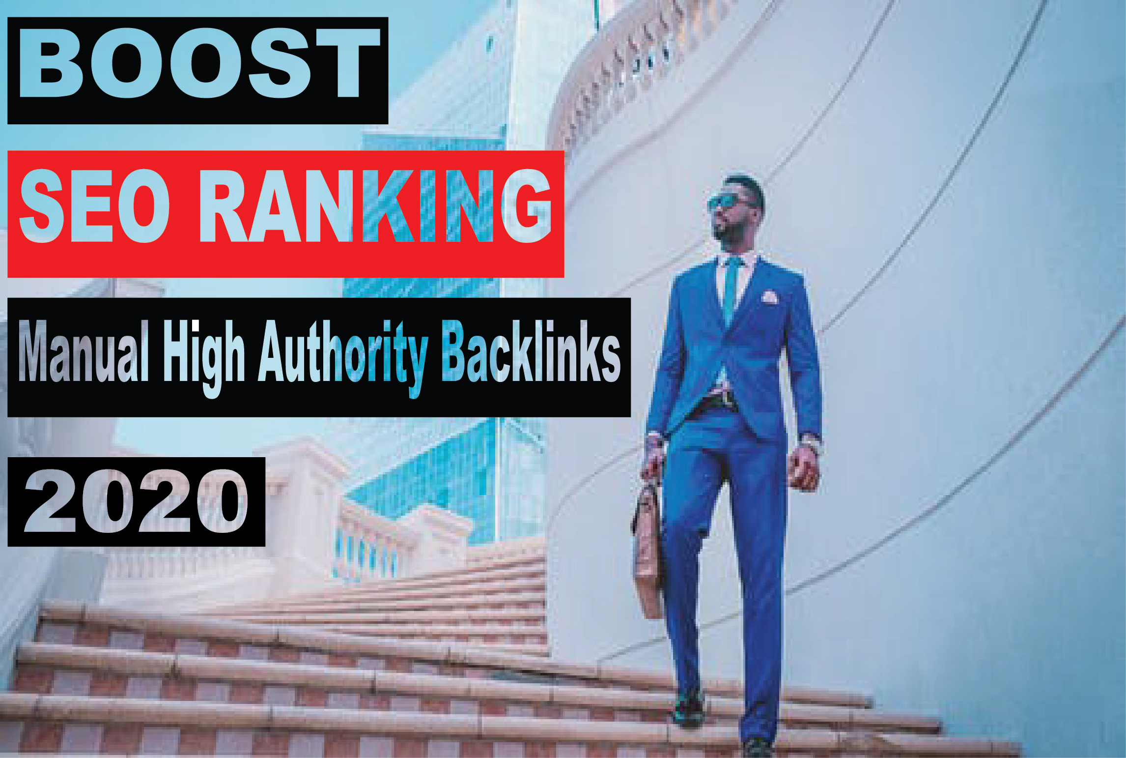 Boost Your Ranking on Google by Manual High Authority Dofollow SEO Backlinks 2020