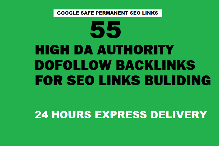 I will Create 55 High DA Authority Dofollow Backlinks