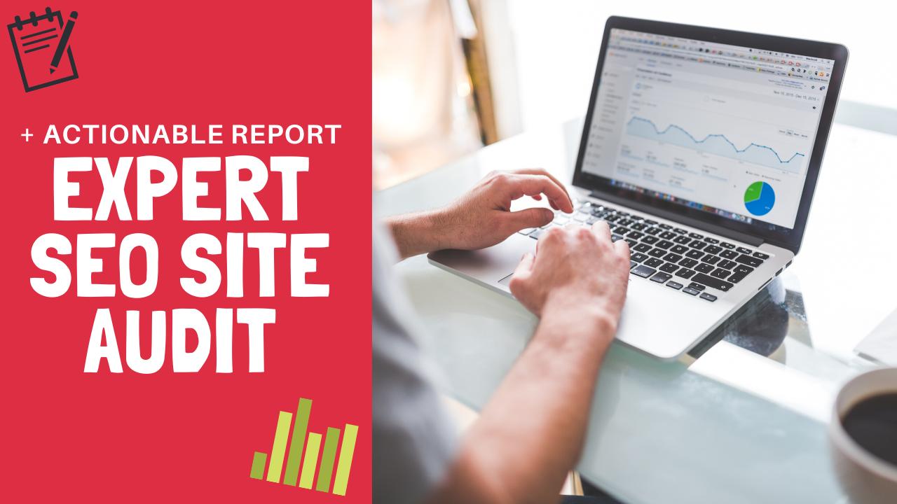 Expert SEO Audit Report + Actionable Website Analysis