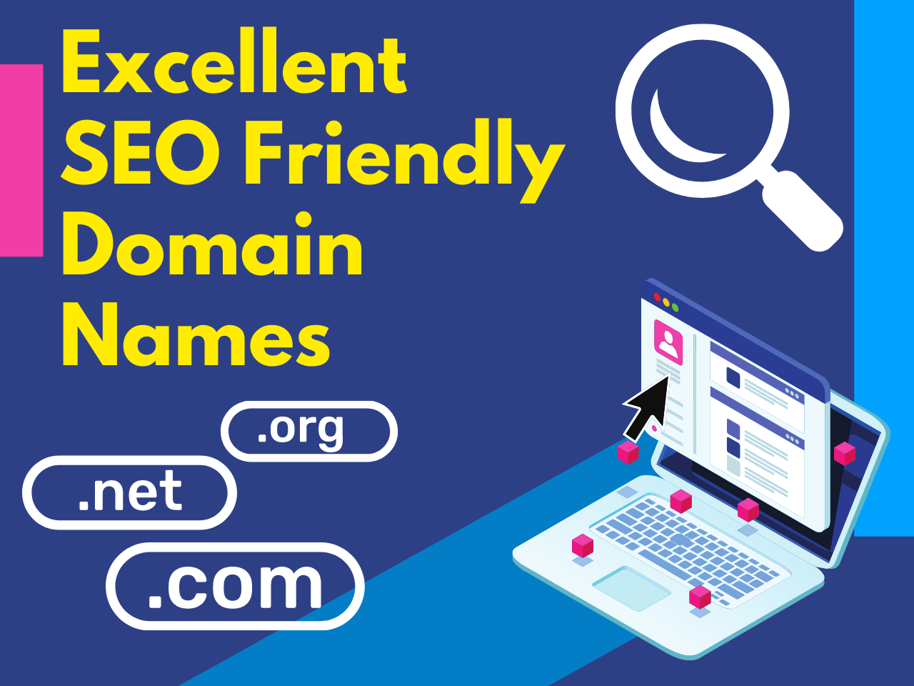You will get Excellent SEO Friendly Domain Names