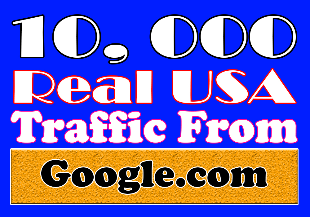 Get 10,000+ Website USA traffic from Google. com-Targeted traffic to promote your website