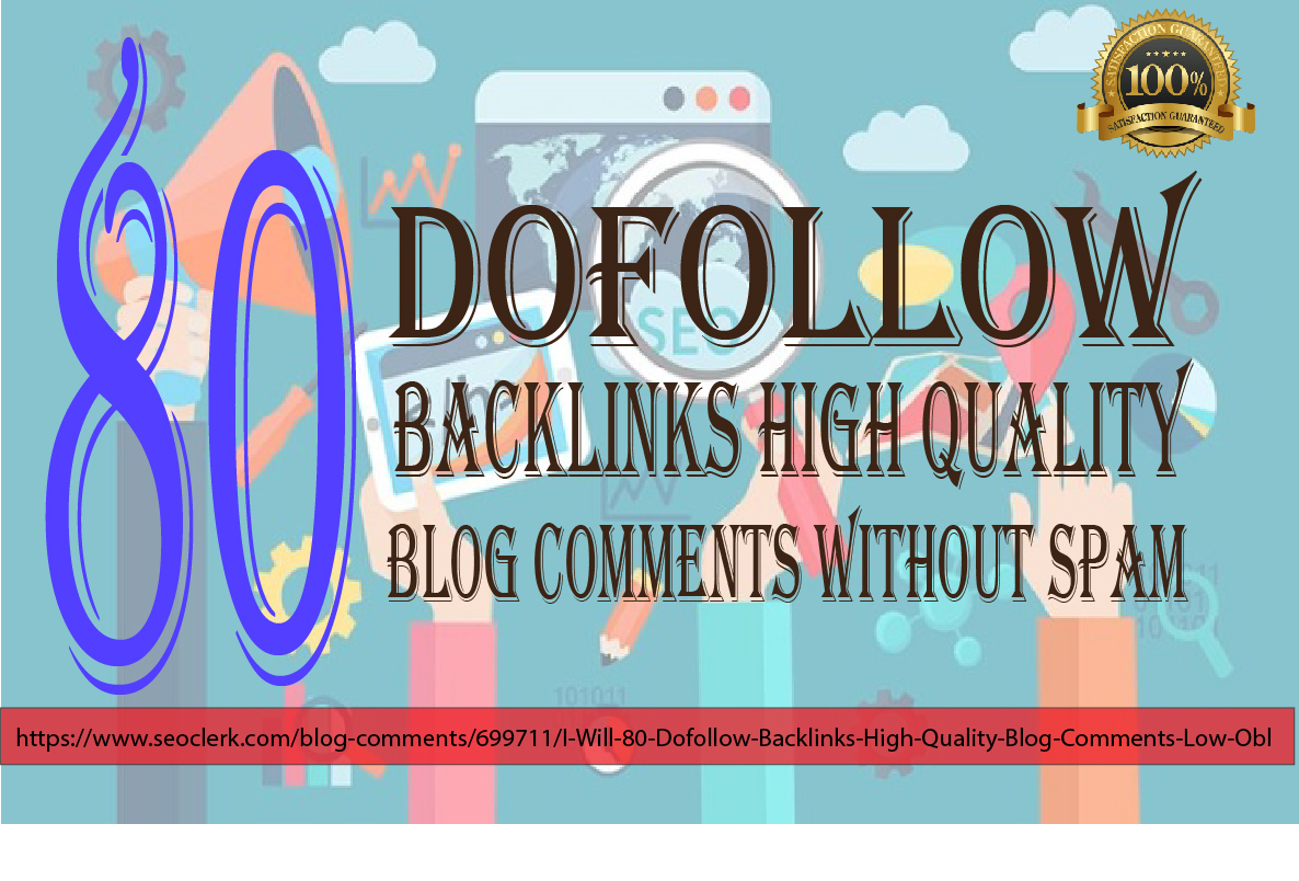 80 Dofollow Backlinks High Quality Blog Comments Low Obl