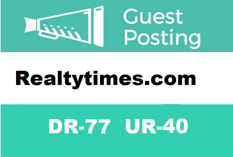 Write and Publish Guest Post On REALTYTIMES DR-77 UR-40
