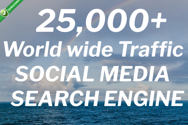 Real 25,000 + Web Traffic WORLDWIDE from Search Engine and Social Media.