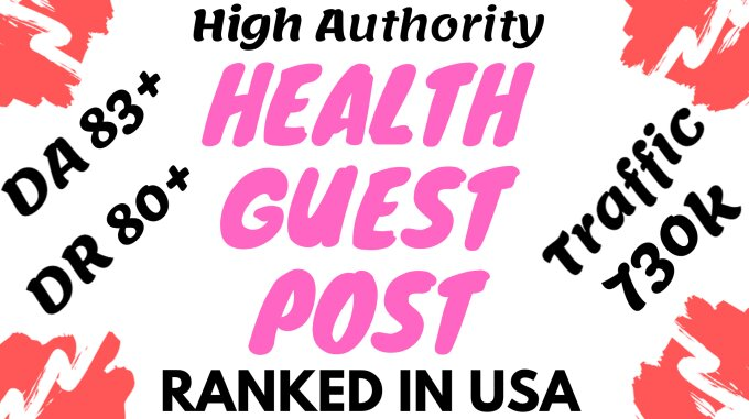 I will create health guest post on 730k real traffic blog