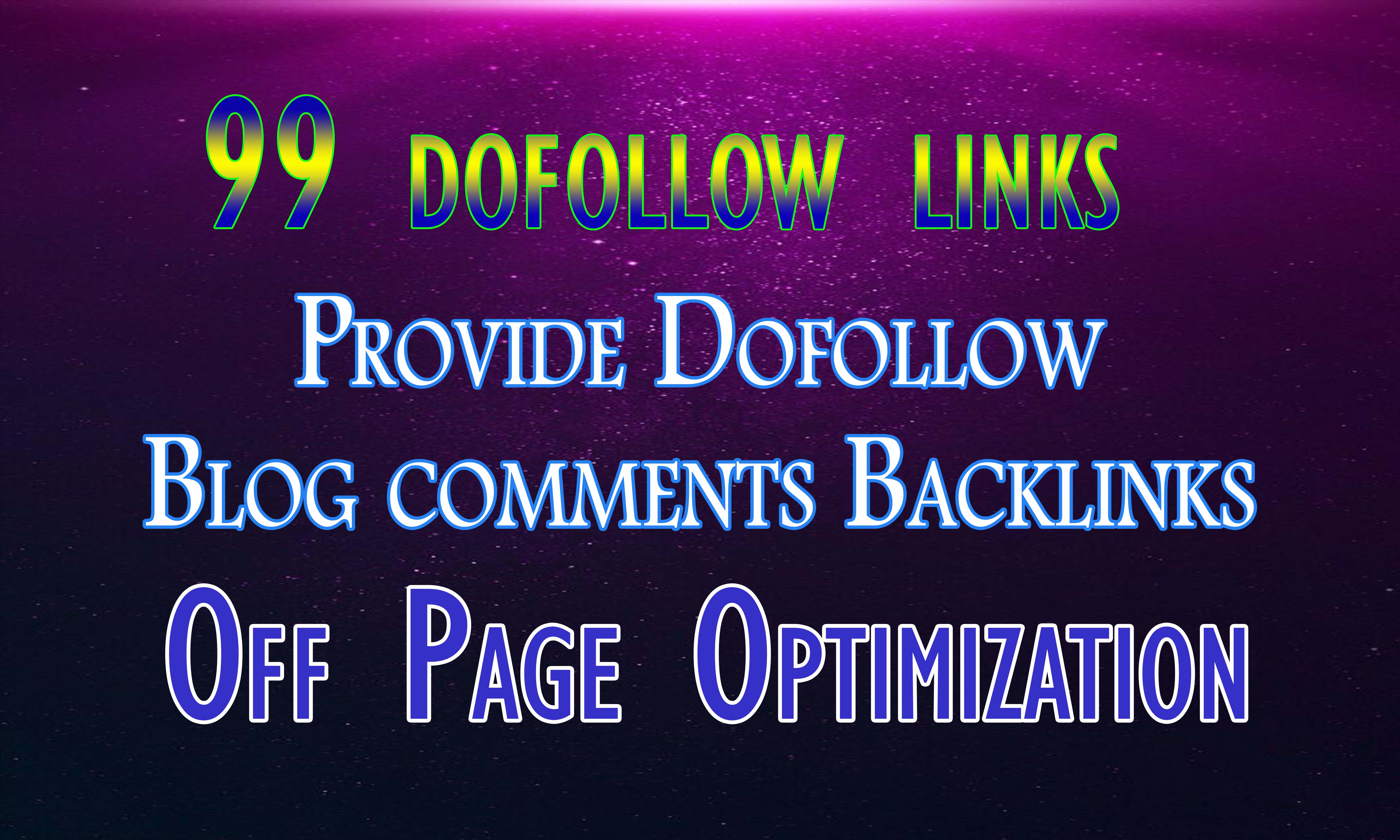 Provide 99 dofollow blog comment backlinks & off page seo