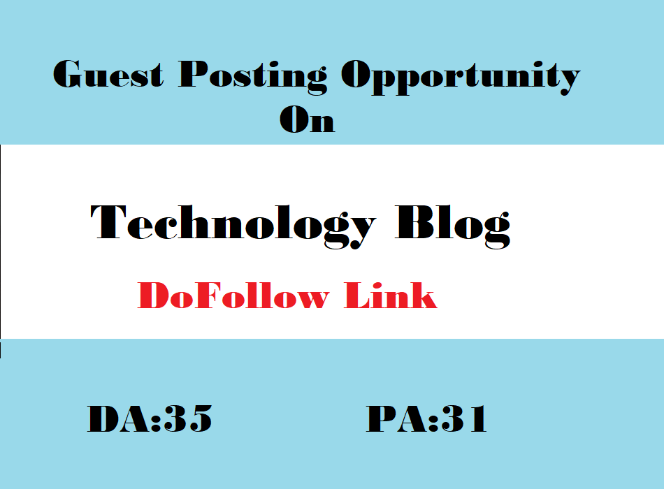 Submit A Guest Post on DA 31 Technology Blog