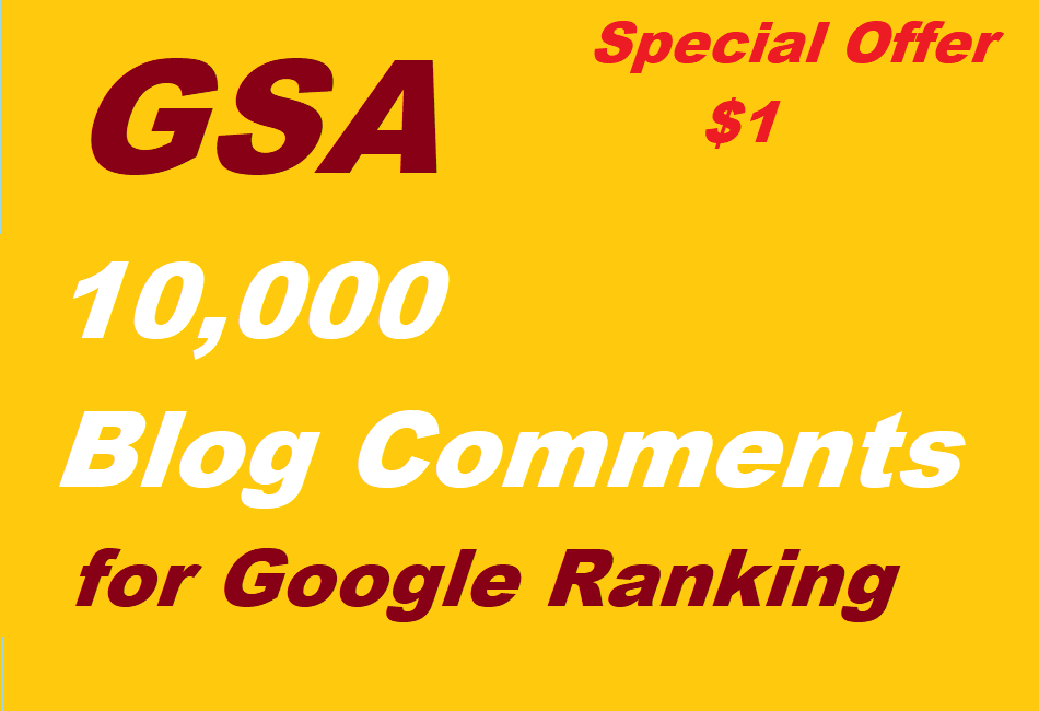Provide 10,000 GSA High Quality Blog Comments Backlinks For Google Ranking