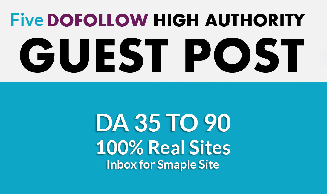 Write and Publish 5 Authority Guest Post DA 40-95