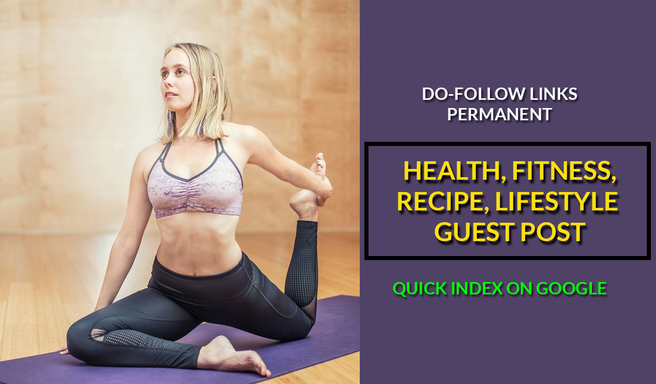 Publish Guest post on Health, Fitness, Lifestyle, Recipe Blog DA 30+