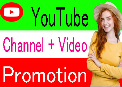 MANUALLY YOU TUBE VIDEO AND CHANEL PROMOTION FROM REAL USER