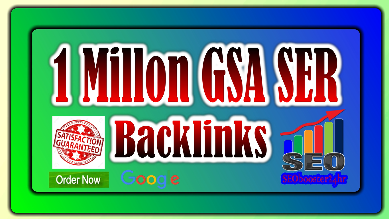 1 Million GSA SER Verified Backlinks For Firster index on Google SEO Booster