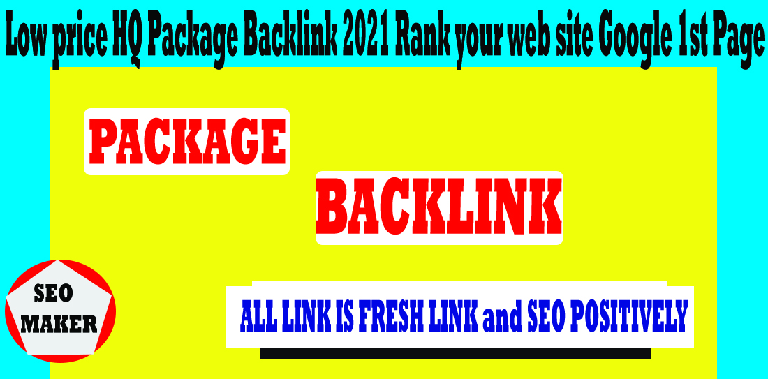 Low price HQ Package Backlink 2021 Rank your web site Google 1st Page