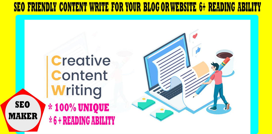 I will write 500+ Word SEO friendly content for your blog or website 6+ Reading Ability