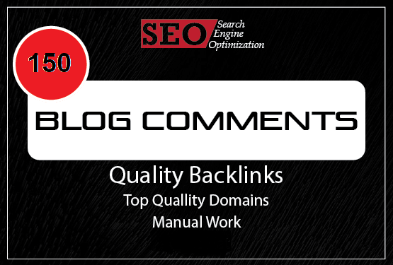 I will provide 150 seo blog comments do follow backlinks