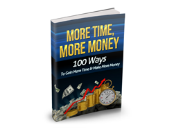 100 ways To Gain More Time and More Money,  Get free