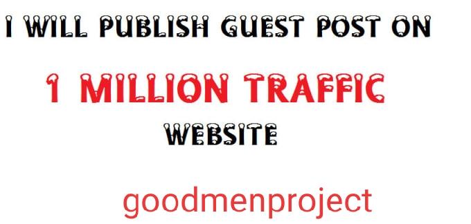 I will publish guest post on goodmenproject