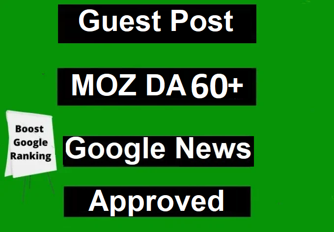 I will publish guest post on DA 65 Google news approved websites