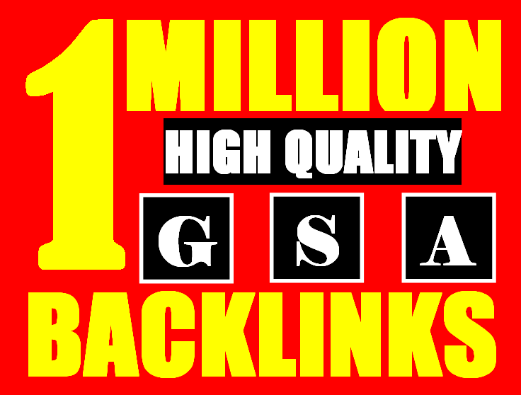 1 milliom gsa ser backlinks for faster ranking website, page, video