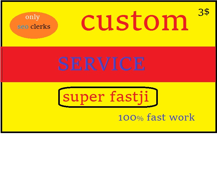 Fast Work Custom Order Service For Clients