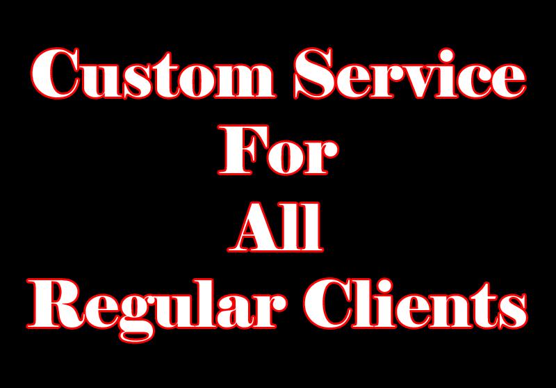 Custom Service For all Regular Clients