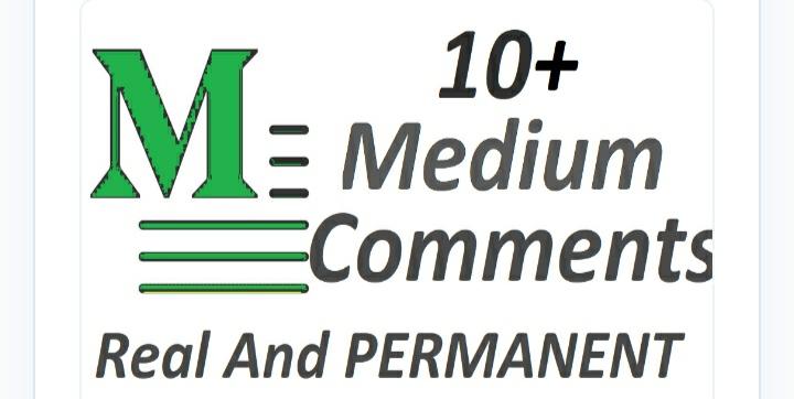 Set 10+ Medium coments on your Medium Article medium