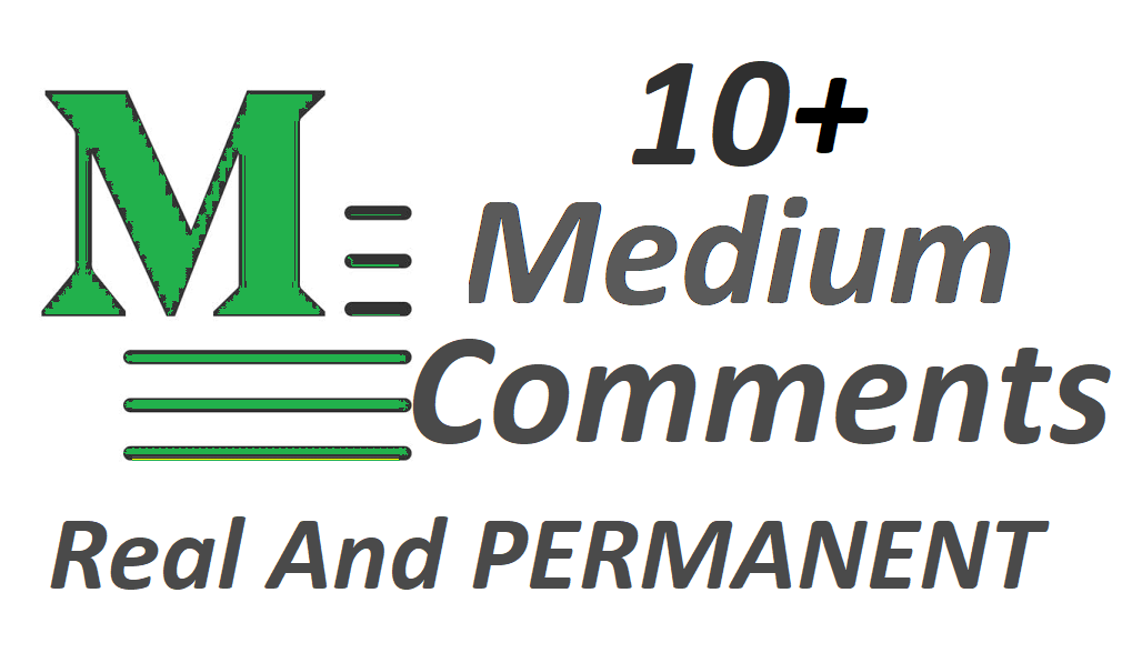 Set 10+ Medium coments on your Medium Article medium