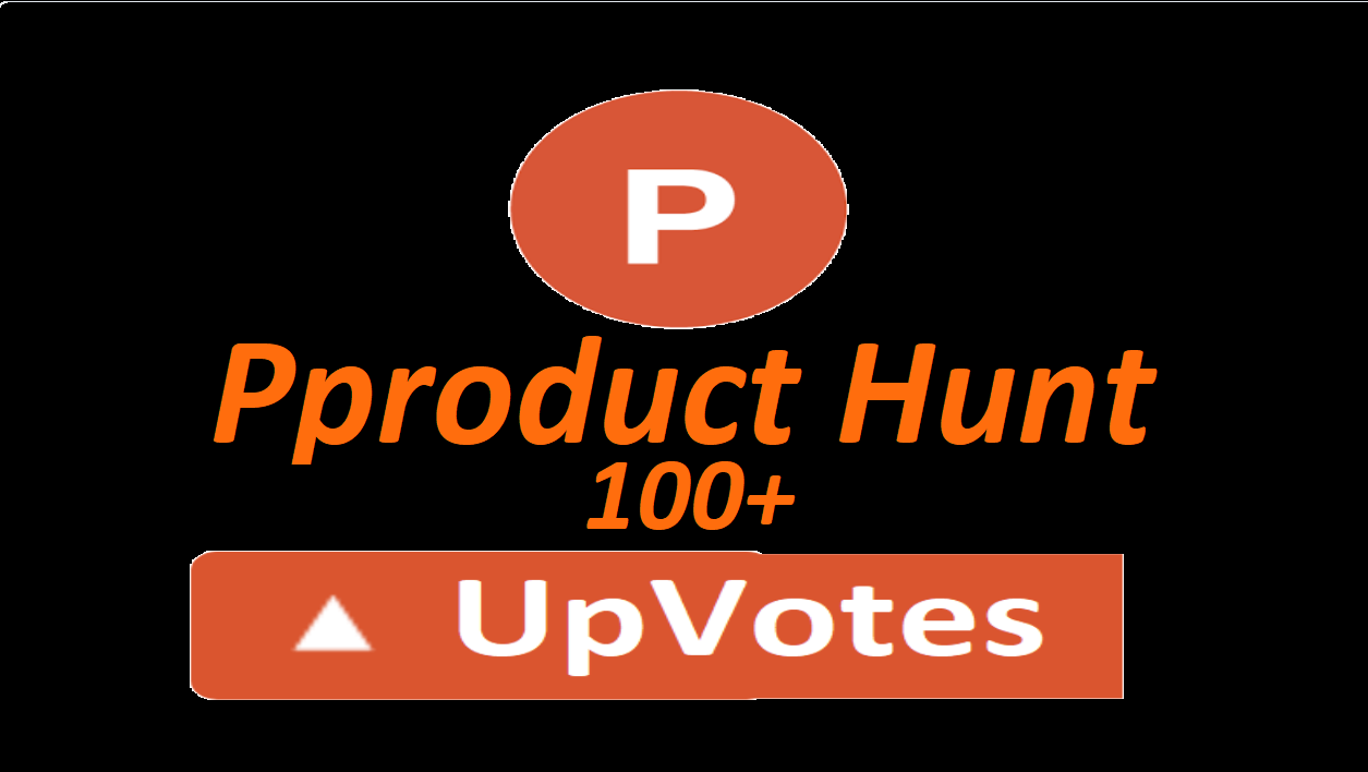 I Give you 100+ producthunt up votes from different IP address and country