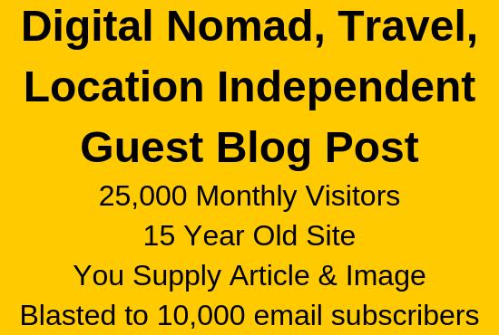 Guest post travel,  digital nomad,  location independent blog + EMAIL BLAST to 10k