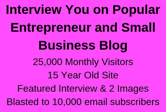 Interview on my popular entrepreneur blog,  links + EMAIL BLAST to 10k