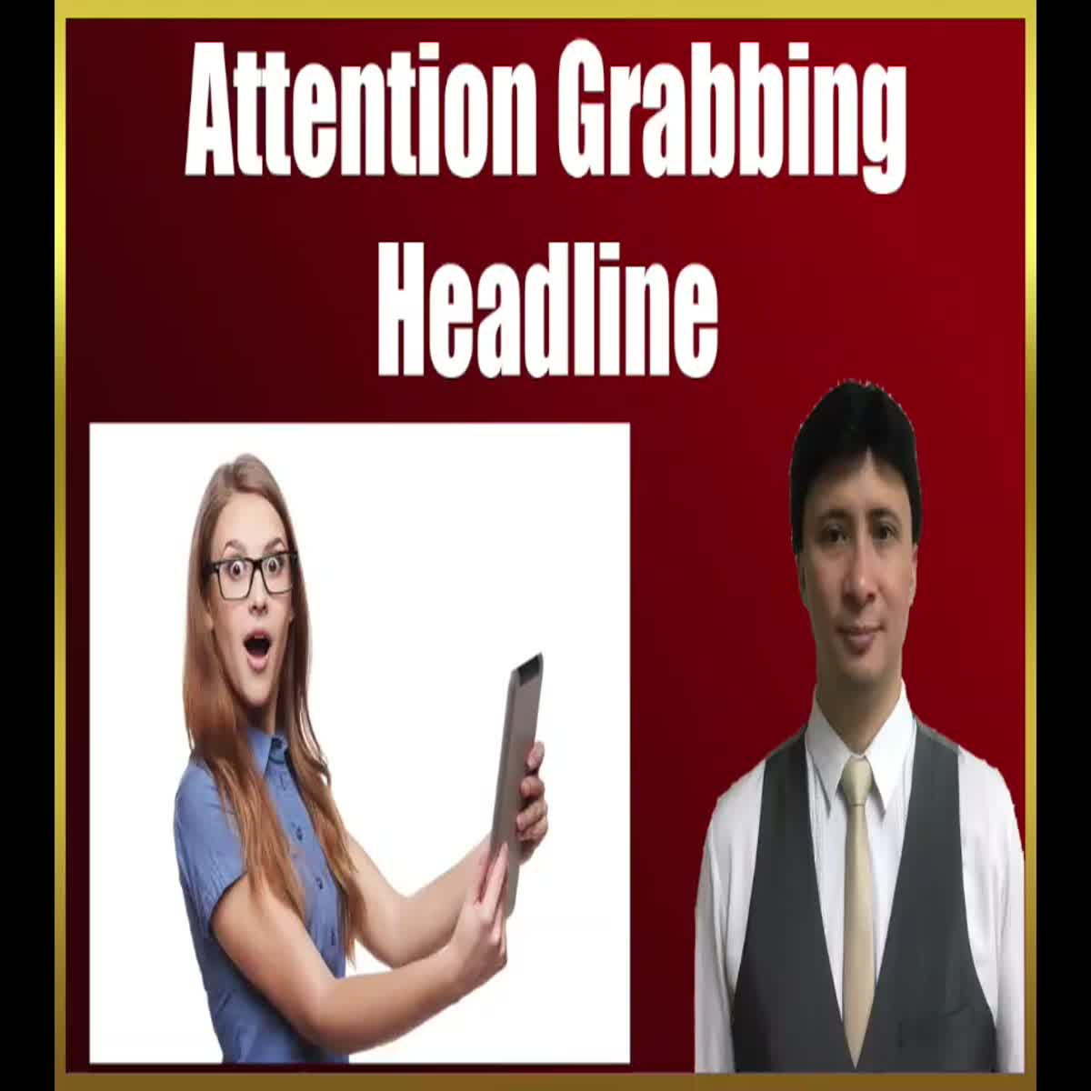 I will create an Attention-GRABBING Headline!