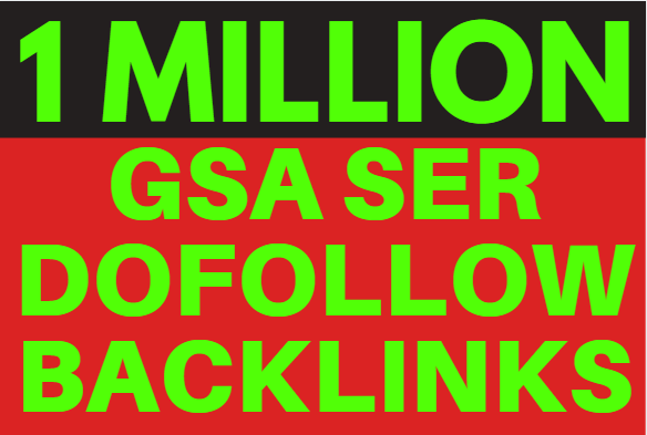 Make 1 million quality SEO GSA ser Backlinks