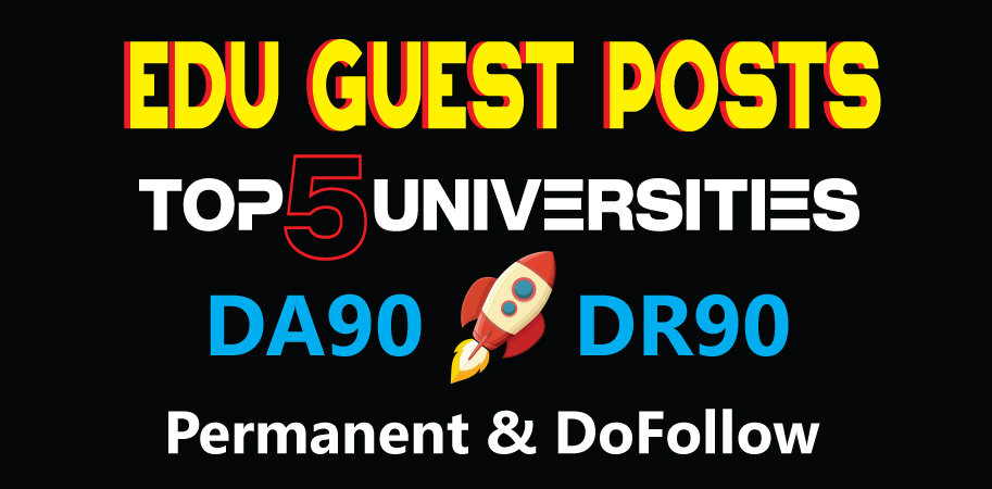 DA90 Edu Guest Posts on TOP 5 Universities - DoFollow Links