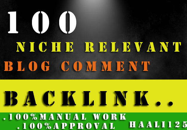 I will provide 100 niche relevant manual nofollow blog comment backlink