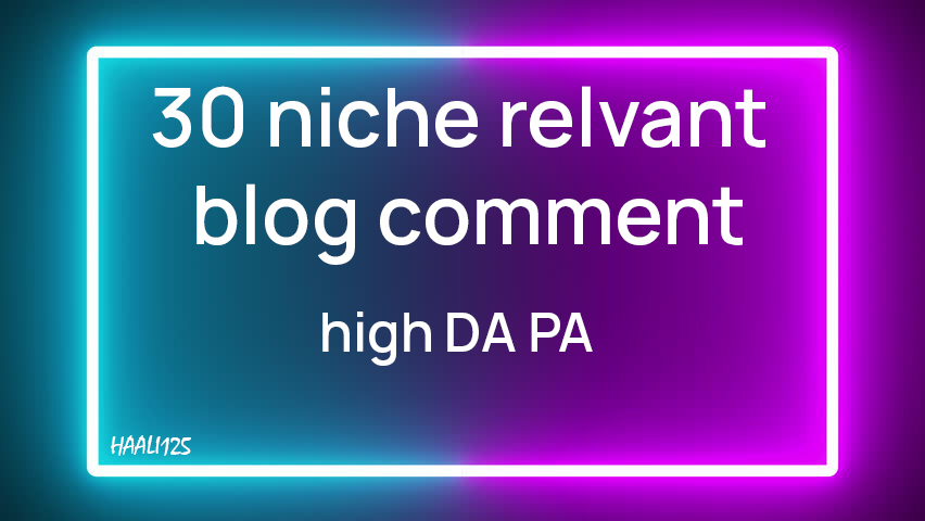 30 niche relevant blog comment backlink with high da pa