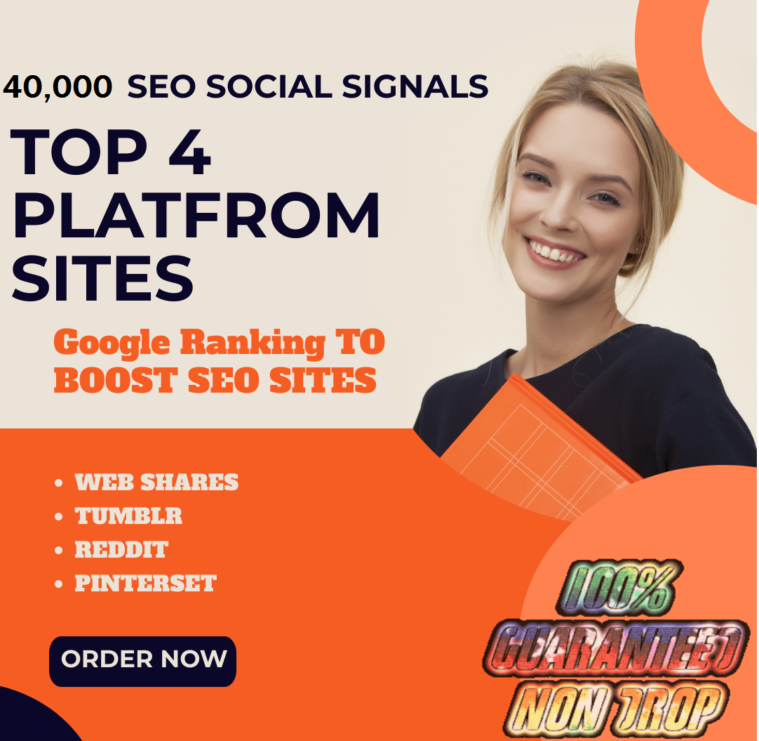 40,000 SEO Social Signals Top 4 site Help To Website Traffic And Google Ranking To boost SEO sites