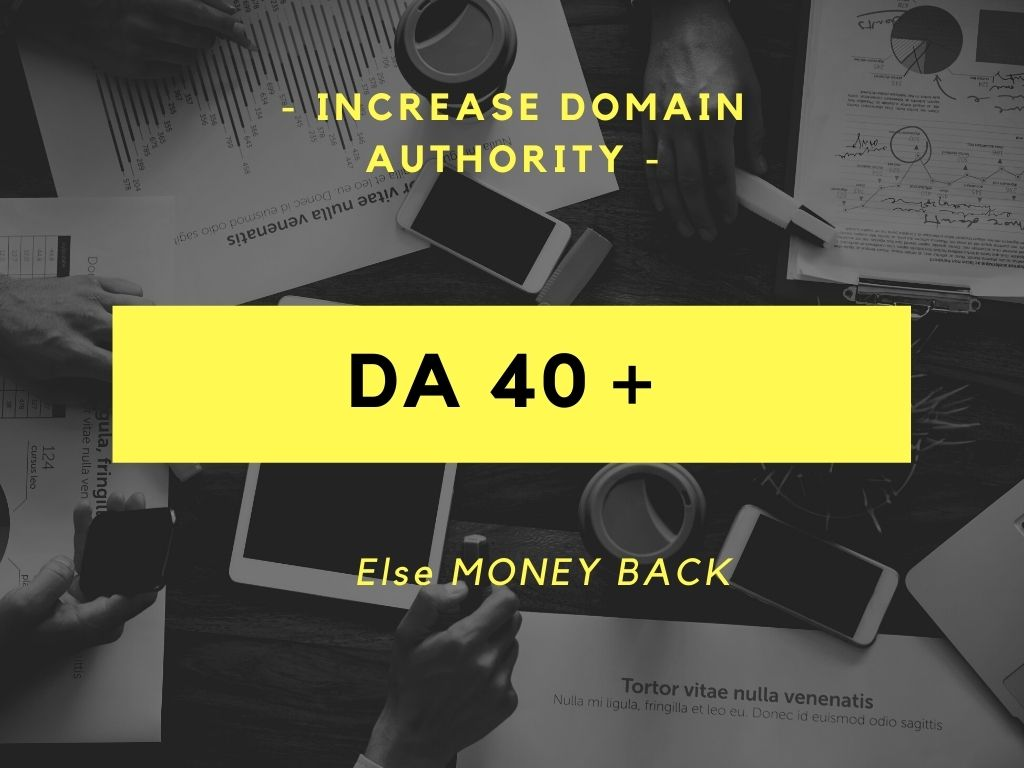 Increase your DA 40 + or Money Back to your account