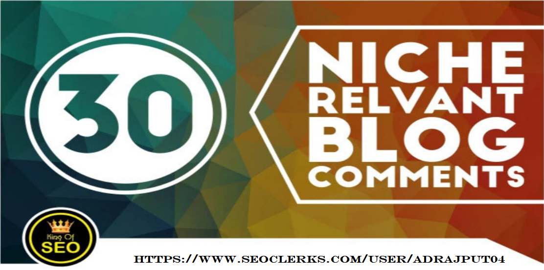 I will do 30 high quality niche relevant blog comments