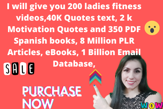 I will give you 40 k quotes text,2 k motivation quotes,200 fitnetss videos, 350 spanish pdf books..