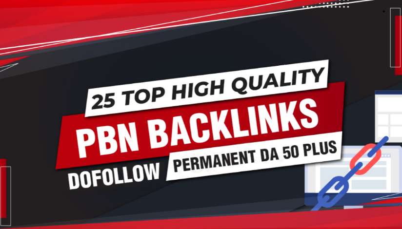 25 Top High Quality PBN backlinks Dofollow Permanent DA 50 plus