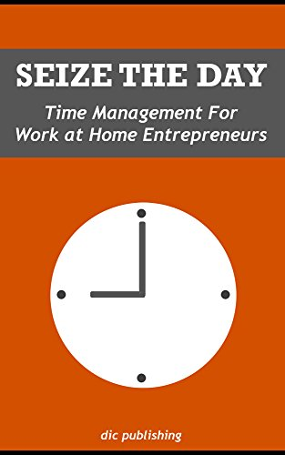 Time Management For the Work at Home Entrepreneurs