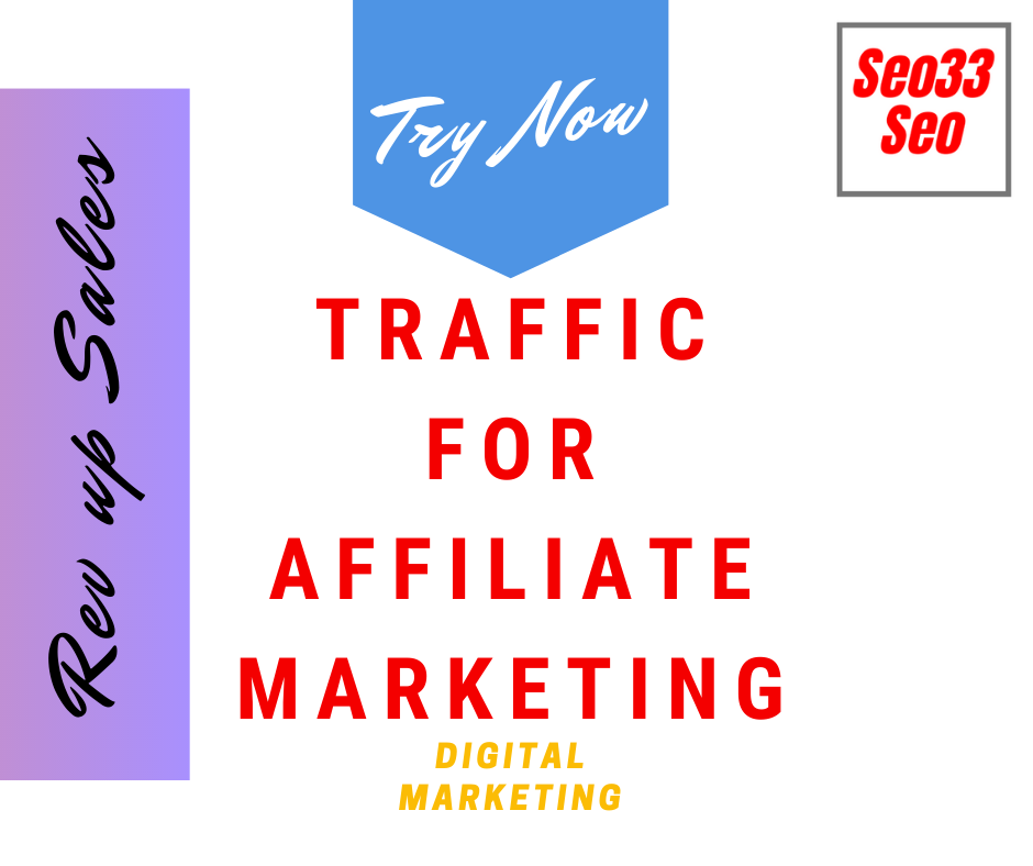 Traffic for Affiliate Marketing to Rev up Sales for 30 Days