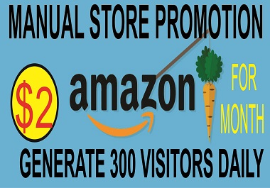 I will expetly,manually promote your Amazon store